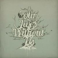 Our Lives Without Us - Our Lives Without Us