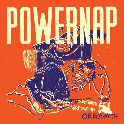 POWERNAP - Oreosmith