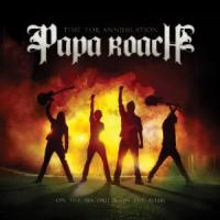 Papa Roach - Time for Annihilation?On The Record and On The Road