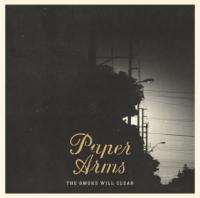 Paper Arms - The Smoke Will Clear