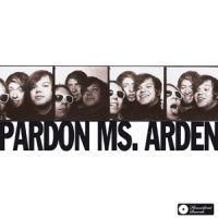 Pardon Ms. Arden - Pardon Ms. Arden