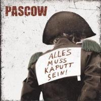 Pascow - Alles Muss Kaputt Sein