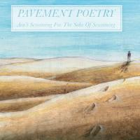 Pavement Poetry - Ain´t Screaming For The Sake Of Screaming