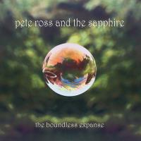 Pete Ross & The Sapphire - The Boundless Expanse
