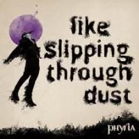 Phyria - Like Slipping Through Dust
