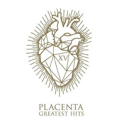 PLACENTA - XV - Greatest Hits