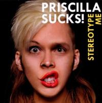 Priscilla Sucks! - Stereotype Me