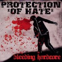 Protection Of Hate - Bleeding Hardcore