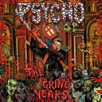 Psycho - The Grindyears
