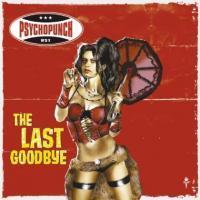 Psychopunch - The Last Goodbye