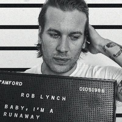 ROB LYNCH - Baby, I'm A Runaway