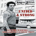 Cover von ROGER MIRET – United And Strong New York Hardcore – Mein Leben mit AGNOSTIC FRONT
