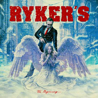 RYKER?S - The Beginning Doesn?t Know The End