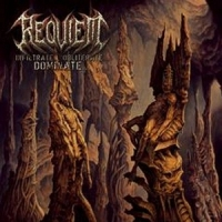 Requiem - Infiltrate... Obliterate... Dominate