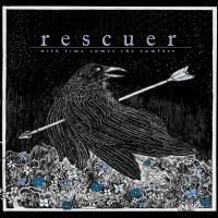 Rescuer - With Time Comes The Comfort