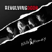 Revolving Door - Milk & Honey