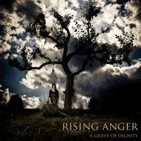 Rising Anger - A Grave Of Dignity