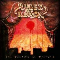 Ruled By Reason - Dawning Of Dystopia