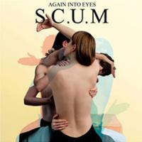 S.C.U.M. - Again Into Eyes