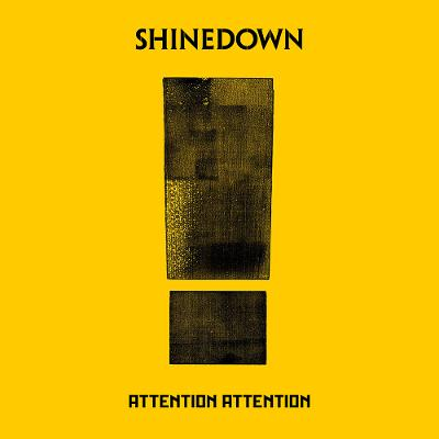 SHINEDOWN - Attention Attention