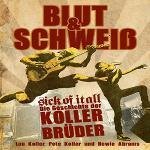 Cover von SICK OF IT ALL – Blut & Schweiß: Die Geschichte der KOLLER-Brüder