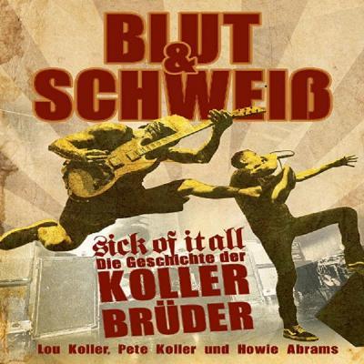 SICK OF IT ALL – Blut & Schweiß: Die Geschichte der KOLLER-Brüder