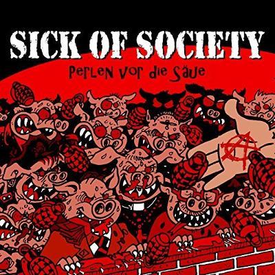 SICK OF SOCIETY- Perlen vor die Säue