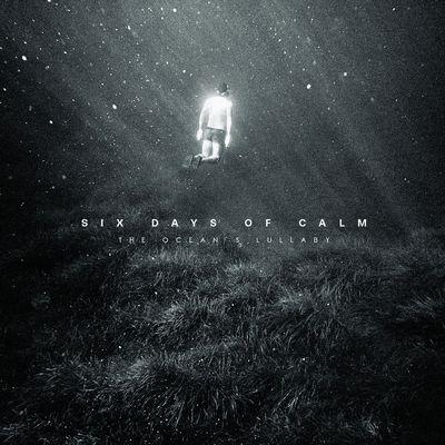 SIX DAYS OF CALM - The Ocean's Lullaby