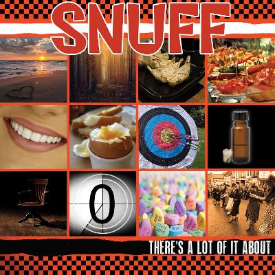 SNUFF - There's A Lot Of It About