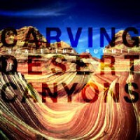 Scale The Summit - Carving Desert Canyons