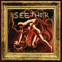 Seether - Hold Onto Strings Better Left To Fray