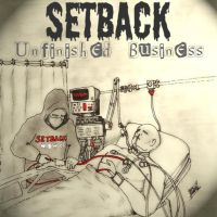 Setback - Unfinished Business