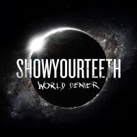 ShowYourTeeth - World Denier
