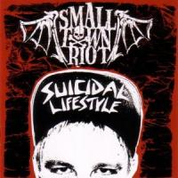 Small Town Riot - Suicidal Lifestyle