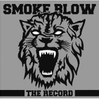 Smoke Blow  - The Record