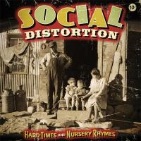 Social Distortion - Hard Times & Nursery Rhymes