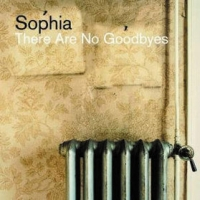 Sophia - There Are No Goodbyes