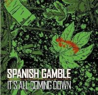 Spanish Gamble - It's All Coming Down