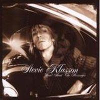 Stevie Klasson - Don`t Shoot The Messenger