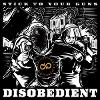 Stick To Your Guns - Disobedient