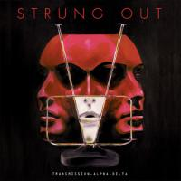 Strung Out - Transmission Alpha Delta