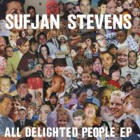 Sufjan Stevens - All Delighted People EP
