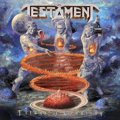 TESTAMENT - Titans Of Creations