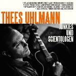 Cover von THEES UHLMANN - Junkies und Scientologen