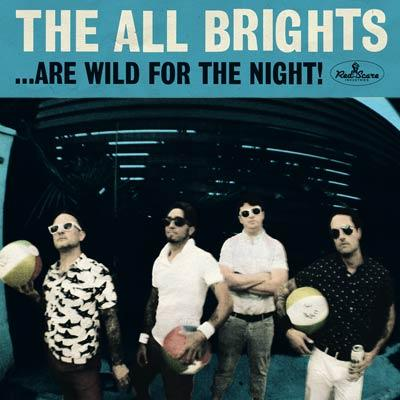 THE ALL BRIGHTS - ...Are Wild For The Night