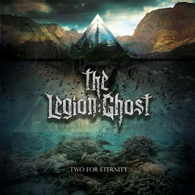 THE LEGION:GHOST - ...Two For Eternity