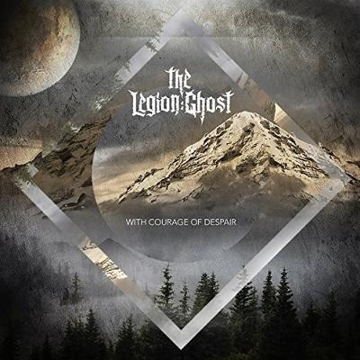 THE LEGION: GHOST - With Courage Of Despair