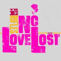 The Rifles - No Love Lost