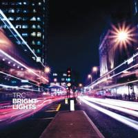 TRC - Bright Lights