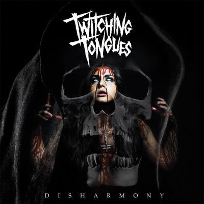 TWITCHING TONGUES - Disharmony